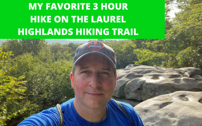 Laurel Highlands Hiking Trail – My FAVORITE 3 Hour Hike