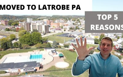 Moving to Latrobe PA? – Top 5 Why We Moved Here